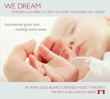 We Dream - Modern Lullabies To Help You and Your Baby Sleep